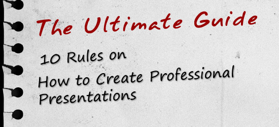 The ultimate guide to Creating Professional Presentations