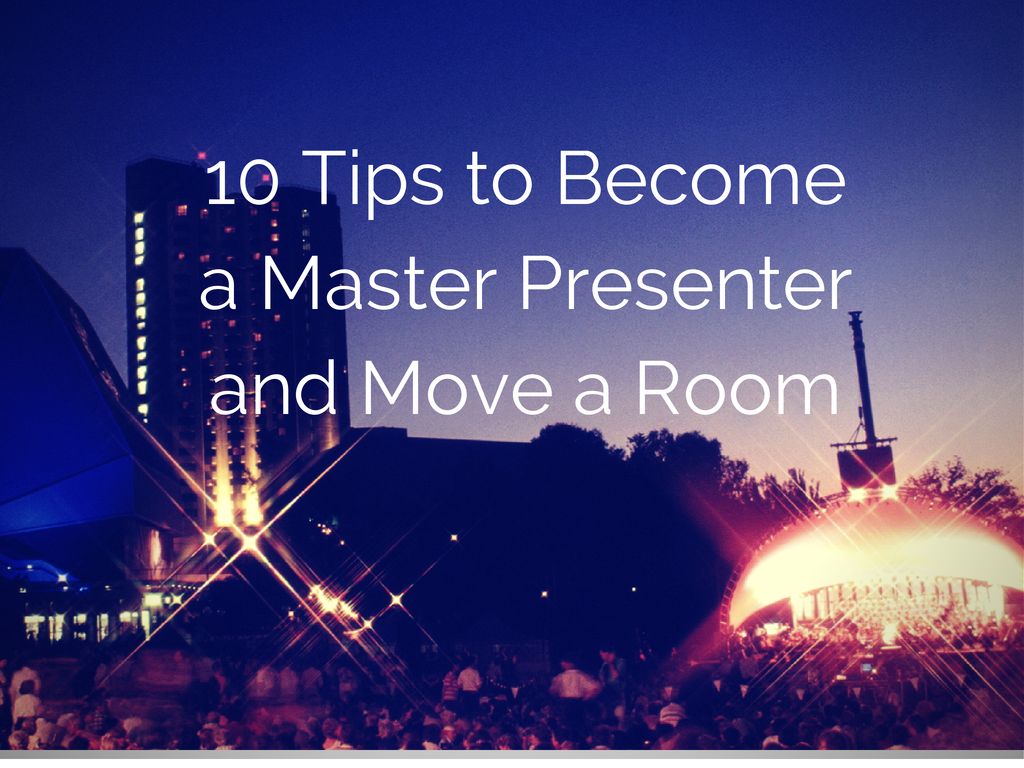 10 Tips to Become a Master Presenter and